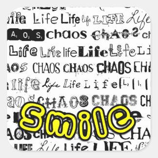 Life, Chaos - Smile! Square Sticker