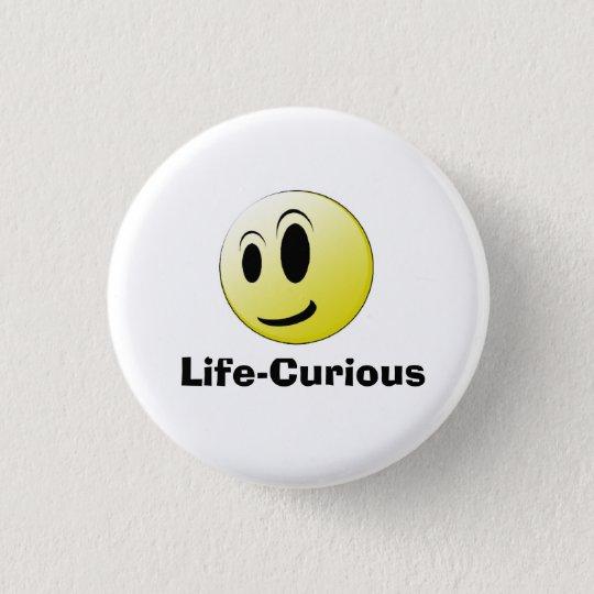 Life-Curious Button