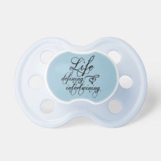 """Life Defining Intertwining"" Baby Pacifier"