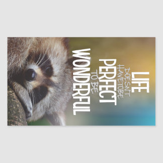LIfe DoesntHave ToBe Perfect Raccoon Inspirational Rectangular Sticker