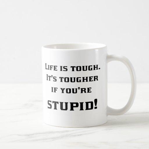 Lif'e duro taza de café