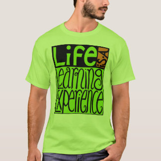 Life Experience Ladies T-shirt