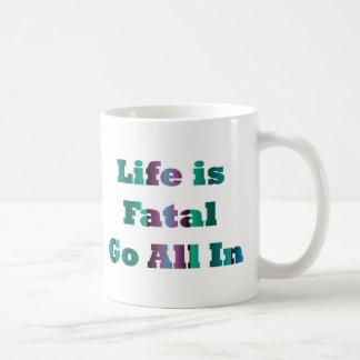 Life Fatal Coffee Mug