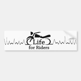 Life for Riders - Watch Out for Motorcycles Bumper Sticker