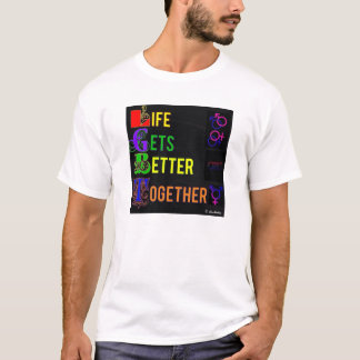 Life Gets Better Together LGBT Quality T-shirt