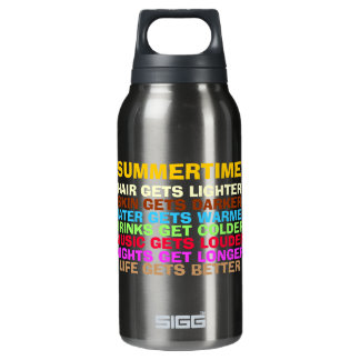 LIFE GETS BETTER WITH SUMMER INSULATED WATER BOTTLE