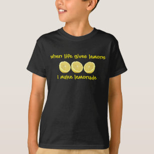 Life Gives Lemons Make Lemonade T-Shirt