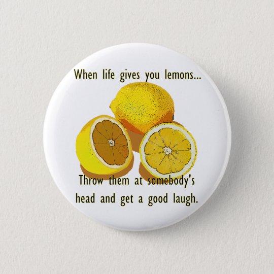 Life Gives You Lemons Humor Button