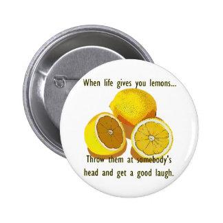 Life Gives You Lemons Humor Pinback Button