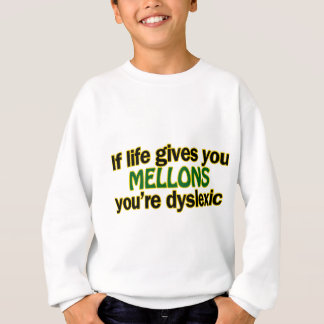 Life gives you melons sweatshirt
