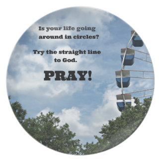 Life going around in circles?  Try God.... Dinner Plate