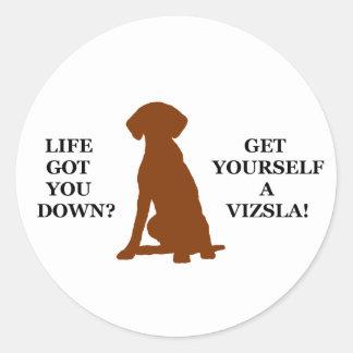 Life Got You Down? Get Yourself A Vizsla! Classic Round Sticker