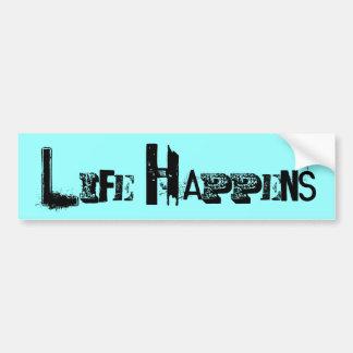 """""""Life Happens"""" Bumper Sticker"""