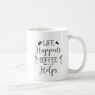 Life Happens Coffee Helps Mug