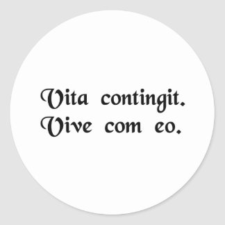 Life happens. Live with it. Round Sticker