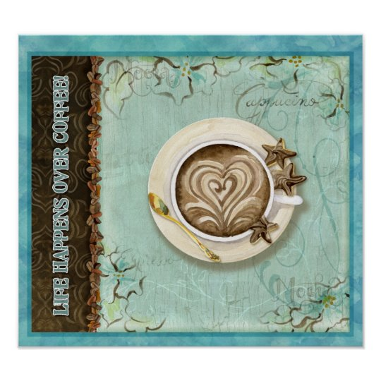 Life Happens Over Coffee, by Audrey Jeanne Roberts Poster