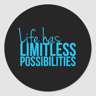 Life Has Limitless Possibilities Classic Round Sticker