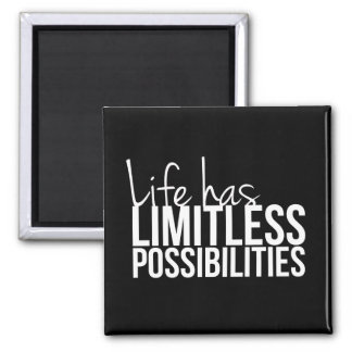Life Has Limitless Possibilities Inspirational 2 Inch Square Magnet