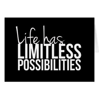 Life Has Limitless Possibilities Inspirational Card