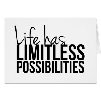 Life Has Limitless Possibilities Motivational Card