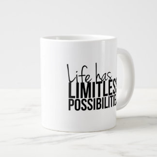 Life Has Limitless Possibilities Motivational Large Coffee Mug