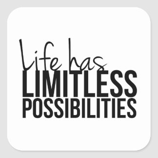 Life Has Limitless Possibilities Motivational Square Sticker
