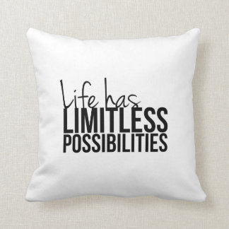 Life Has Limitless Possibilities Motivational Throw Pillow