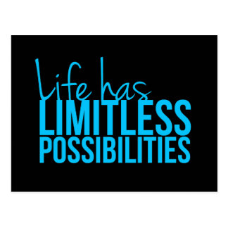 Life Has Limitless Possibilities Postcard
