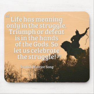 Life Has Meaning Only In The Struggle MousePad
