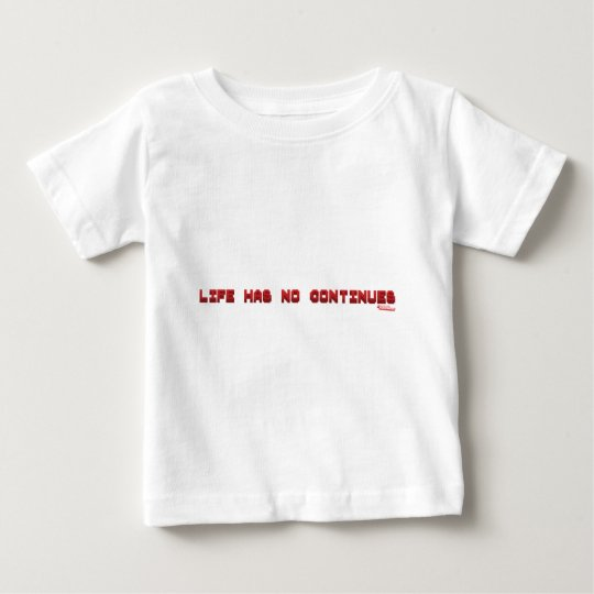 Life Has No Continues - Gamer Geek Nerd Gaming Baby T-Shirt