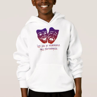 Life has no rehearsals hoodie