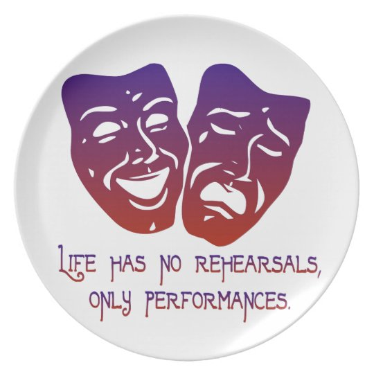 Life Has No Rehearsals Melamine Plate