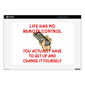 """Life Has No Remote Control Change It Yourself Skins For 15"""" Laptops"""
