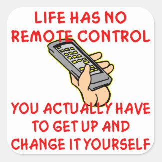 Life Has No Remote Control Change It Yourself Square Sticker