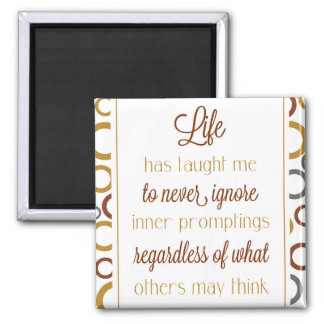 Life Has Taught Me Magnet / Words of Wisdom
