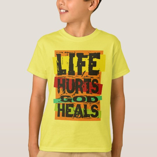 Life Hurts God Heals Christian Inpriational Shirt