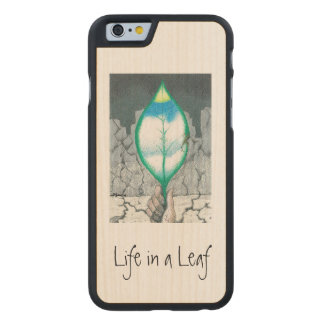 Life in a Leaf (slim) Carved® Maple iPhone 6 Slim Case
