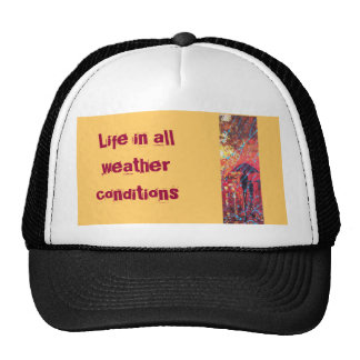 Life in all weather conditions trucker hat