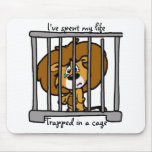 Life in Cage Mouse Pad