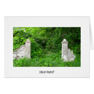 Life in Ruins? Greeting Cards
