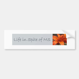 Life in Spite of MS Bumper Sticker