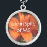 """Life in Spite of MS Necklace<br><div class=""""desc"""">Are you a friend of Life in Spite of MS? Then share it with your family,  friends,  and everyone you meet.</div>"""