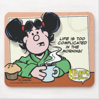 Life In The Morning Mouse Pad