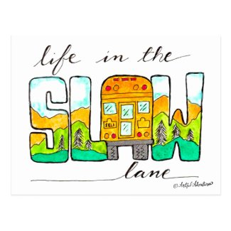 Life in the Slow Lane Postcard