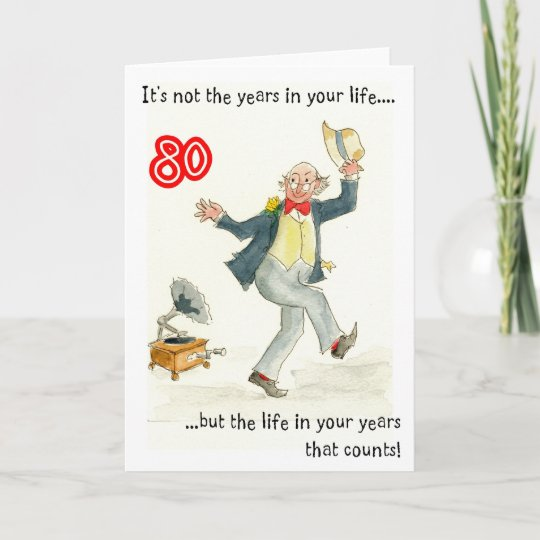 Life In Your Years 80th Birthday Card For A Man Zazzle