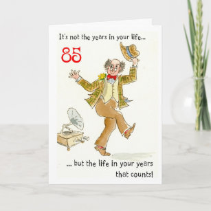 Life In Your Years 85th Birthday Card 85 Year Old Man Gifts On Zazzle