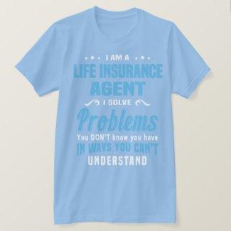 Life Insurance Agent T-Shirt