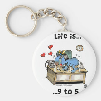 Life is 9 to 5 basic round button keychain