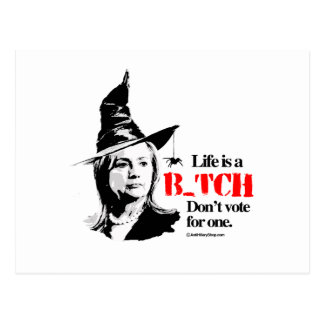 Life is a B don't vote for one Postcard