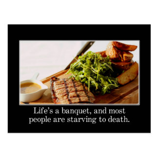 Life is a banquet and most people are starving postcard